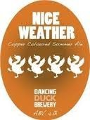 Dancing Duck - Nice Weather For Ducks 4.1%
